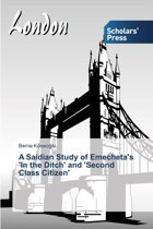 A Saidian Study of Emecheta's 'in the Ditch' and 'Second Class Citizen'