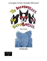 The Incredibles Scoobobell the Origin (Volume 10)