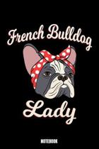French Bulldog Lady Notebook: Dog Notebook, Planner, Journal, Diary, Planner, Gratitude, Writing, Travel, Goal, Bullet Notebook - Size 6 x 9 - 110 L