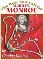 The Rise & Fall of Marilyn Monroe