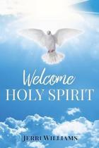 Welcome Holy Spirit