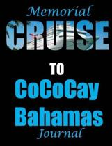 Memorial Cruise to Cococay Bahamas Journal