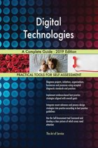 Digital Technologies A Complete Guide - 2019 Edition