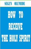 How to Receive the Holy Spirit