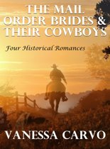 The Mail Order Brides & Their Cowboys: Four Historical Romances