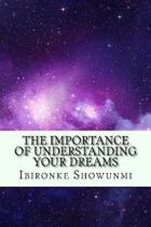 The Importance of Understanding Your Dreams
