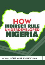 How Indirect Rule Underdeveloped Nigeria