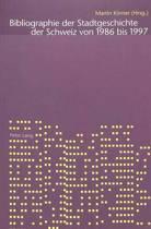 Bibliographie Der Stadtgeschichte Der Schweiz 1986-1997