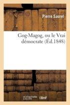 Gog-Magog, Ou Le Vrai D�mocrate