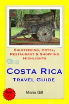 Costa Rica (Central America) Travel Guide - Sightseeing, Hotel, Restaurant & Shopping Highlights (Illustrated)