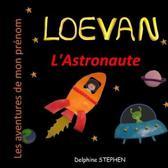 Loevan l'Astronaute: Les aventures de mon pr�nom