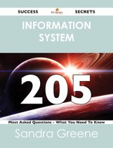 information system 205 Success Secrets - 205 Most Asked Questions On information system - What You Need To Know