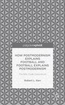 How Postmodernism Explains Football and Football Explains Postmodernism