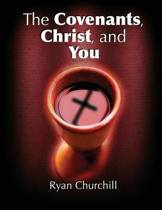 The Covenants, Christ, and You