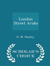 London Street Arabs - Scholar's Choice Edition