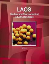 Laos Medical and Pharmaceutical Industry Handbook - Strategic Information and Contacts
