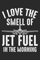 I Love The Smell Of Jet Fuel in the Morning: Airport Pilot Airplan Dot Grid Notebook 6x9 Inches - 120 dotted pages for notes, drawings, formulas - Org