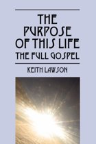 The Purpose of This Life