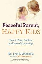 Boek cover Peaceful Parent, Happy Kids van Laura Markham (Paperback)