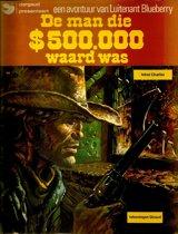 Een avontuur van Luitenant Blueberry / nr. 2 De man die $ 500.000 waard was