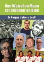 De Haagse trainers 1 - Van Wetzel en Moen tot Grünholz en Blok