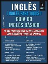 3 - GHI - Inglês ( Inglês Para Todos ) Guia do Inglês Básico