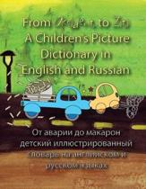 From Accident to Ziti. a Children's Picture Dictionary in English and Russian