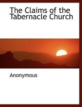 The Claims of the Tabernacle Church