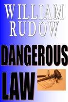 Dangerous Law