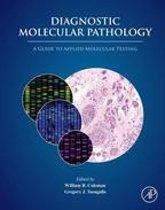 Diagnostic Molecular Pathology: A Guide to Applied Molecular Testing