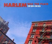 Harlem Was The Place 1929-1952