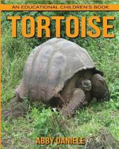Tortoise! an Educational Children's Book about Tortoise with Fun Facts & Photos