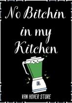 No Bitchin in my Kitchen: Blank Recipe Journal to Write in, recipe box, empty recipe Food Cookbook Design, 100-Pages recipe cards 7'' x 10'' Colle