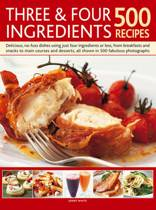 Three & Four Ingredients 500 Recipes