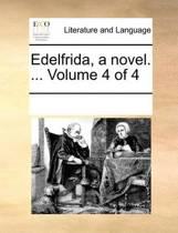 Edelfrida, a Novel. ... Volume 4 of 4
