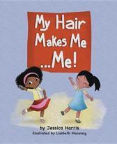 My Hair Makes Me... Me!