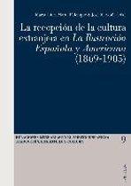 La Recepciaon De La Cultura Extranjera En La Ilustracion Espaanola y Americana (1869-1905)