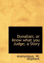 Dunallan; Or Know What You Judge; A Story