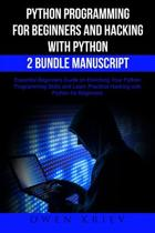 Python Programming for Beginners and Hacking with Python 2 Bundle Manuscript