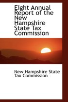 Eight Annual Report of the New Hampshire State Tax Commission
