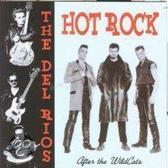 The -& Hot Rock- Del Rios - The Del Rios & Hot Rock (2 Groups)