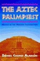 The Aztec Palimpsest