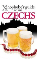 The Xenophobe's Guide to the Czechs