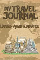 My Travel Journal United Arab Emirates: 6x9 Travel Notebook or Diary with prompts, Checklists and Bucketlists perfect gift for your Trip to United Ara