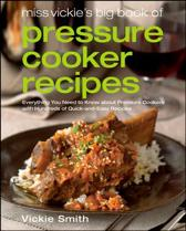 Miss Vickie's Big Book of Pressure Cooker Recipes