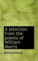 A Selection from the Poems of William Morris