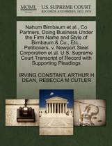 Nahum Birnbaum Et Al., Co Partners, Doing Business Under the Firm Name and Style of Birnbaum & Co., Etc., Petitioners, V. Newport Steel Corporation Et Al. U.S. Supreme Court Transcript of Record with Supporting Pleadings