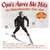 Opa's Apres Ski Hits - Hutten-Klassiker 1938-1962