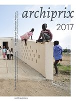 Archiprix 2017 - The Best Dutch Graduation Projects