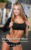 The Luckiest Man: Jake's Sexual Adventures